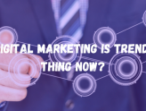 Is Digital Marketing is trending thing now_